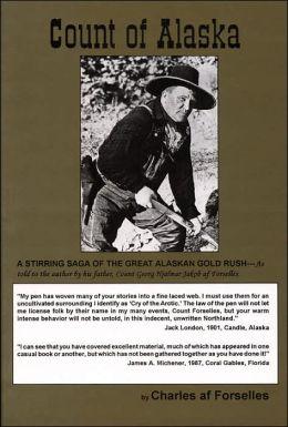 Count of Alaska: A Stirring Saga of the Great Alaskan Gold Rush