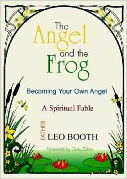 The Angel and the Frog: Becoming Your Own Angel, a Spiritual Fable