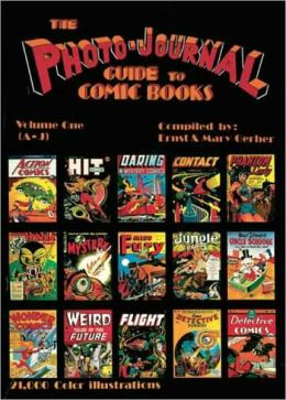 Photo-Journal Guide to Comics, Volume 1 (A-K)