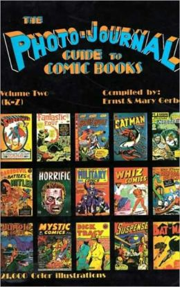 Photo-Journal Guide to Comics, Volume 2 (K-Z)