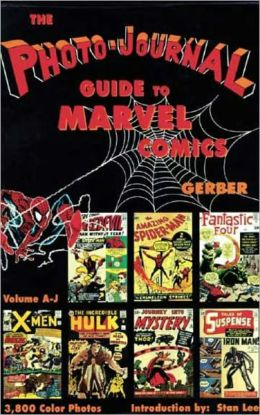 Photo-Journal Guide to Marvel Comics, Volume 3 (A-J)