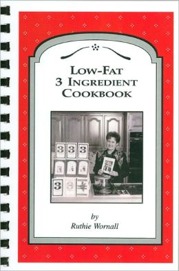 Low-Fat Three Ingredient Cookbook