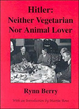 Hitler: Neither Vegetarian, nor Animal Lover