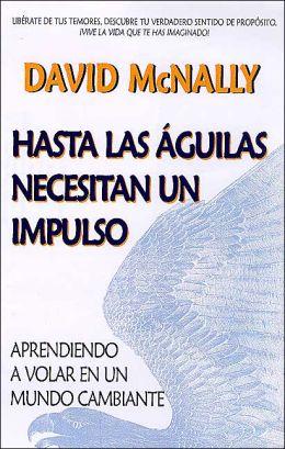 Hasta Las Aguilas Necesitan UN Impulso (Even Eagles Need a Push)
