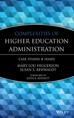 Complexities of Higher Education Administration: Case Studies & Issues