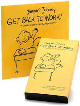 Jumpin' Johnny Get Back to Work!: A Child's Guide to ADHD/Hyperactivity (Book and Video Set)