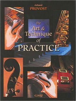 The Art and Technique of Practice