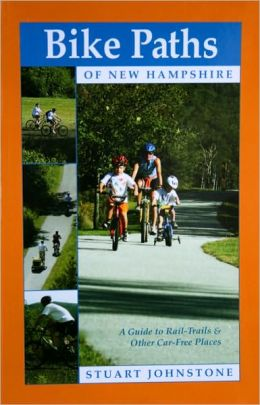 Bike Paths of New Hampshire: A Guide to Rail-Trails and Other Car-Free Places