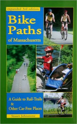 Bike Paths of Massachusetts: A Guide to Rail-Trails and Other Car-Free Places