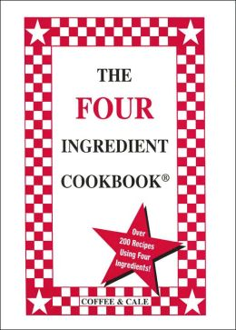 The Four Ingredient Cookbook (Four Ingredient Series)