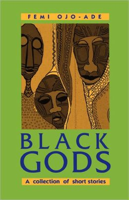 Black Gods. A Collection Of Short Stories