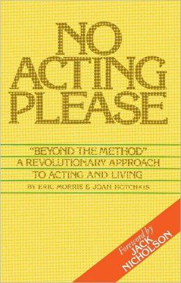 No Acting Please: