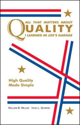 All that Matters about Quality I Learned in Joe's Garage: High Quality Made Simple