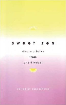 Sweet Zen: Dharma Talks from Cheri Huber