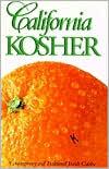 California Kosher: Contemporary and Traditional Jewish Cuisine
