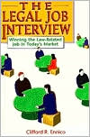 Legal Job Interview: Winning the Law-Related Job in Today's Market