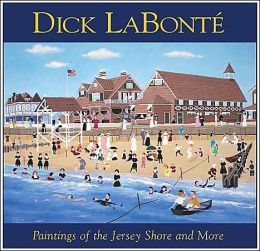 Dick LaBonte: Paintings of the Jersey Shore and More