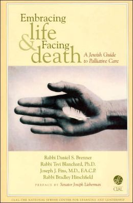 Embracing Life and Facing Death: A Jewish Guide to Palliative Care