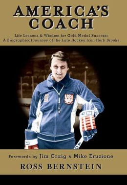 America's Coach: Life Lessons and Wisdom for Gold Medal Success: A Biographical Journey of the Late Hockey Icon Herb Brooks