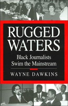 Rugged Waters: Black Journalists Swim Mainstream