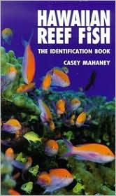 Hawaiian reef fish the identification book by casey for Hawaiian fish identification