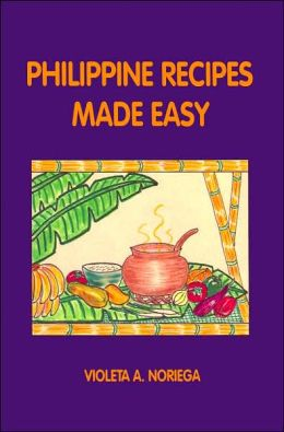 Philippine Recipes Made Easy
