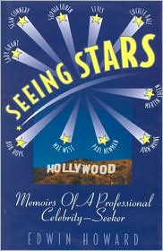 Seeing Stars: Memoirs of a Professional Celebrity Seeker