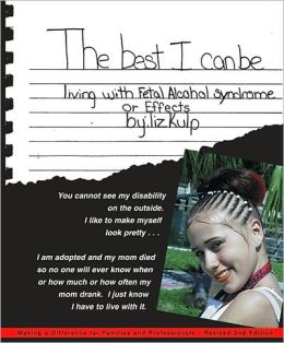 The Best I Can Be: Living with Fetal Alcohol Syndrome-Effects