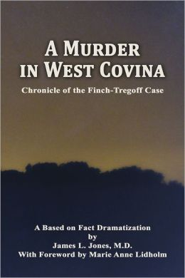 A Murder in West Covina: Chronicle of the Finch-Tregoff case