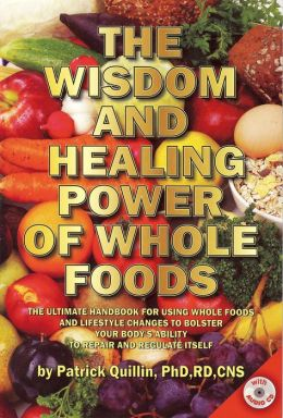 The Wisdom and Healing Power of Whole Foods