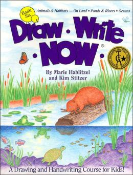 Draw-Write-Now, Book 6: Animals and Habitats - On Land, Ponds and Rivers, Oceans