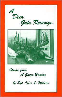A Deer Gets Revenge: Stories from a Game Warden