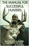 Manual for Successful Hunters: Why 10% of the Hunters Harvest 90% of the Game