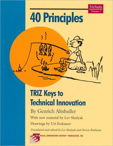 40 Principles: Triz Keys to Innovation (TrizTools, Volume 1)