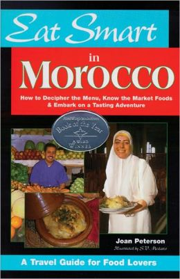 Eat Smart in Morocco: How to Decipher the Menu, Know the Market Foods and Embark on a Tasting Adventure