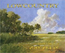 Lowcountry: Paintings of Ray Ellis