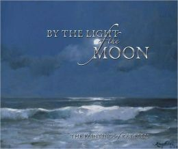 By the Light of the Moon: Paintings of Ray Ellis
