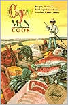 Cajun Men Cook: Recipes, Stories and Food Experiences from Louisiana Cajun Country