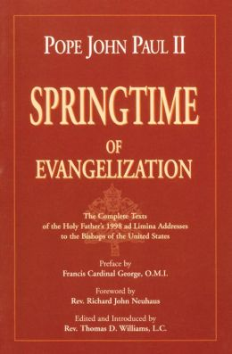 Springtime of Evangelization: The Complete Tests of the Holy Father's 1998 and Lumina Addresses