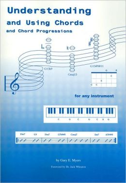 Understanding and Using Chords and Chord Progressions