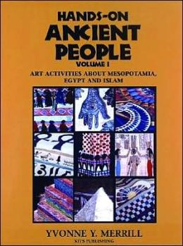 Hands-on Ancient People: Art Activities about Mesopotamia, Egypt and Early Islam