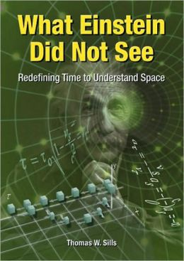 What Einstein Did Not See: Redefining Time to Understand Space