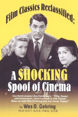 Film Classics Reclassified: A Shocking Spoof of Cinema