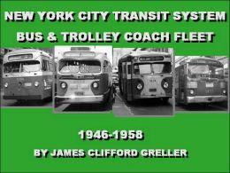 NYC Transit System Bus & Trolley Coach Fleet 1946-1958