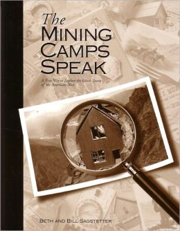 Mining Camps Speak: A New Way to Explore the Ghost Towns of the American West