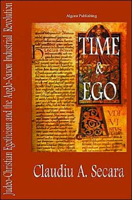 Time and Ego: Judeo-Christian Egotheism of the Anglo-Saxon Industrial Revolution