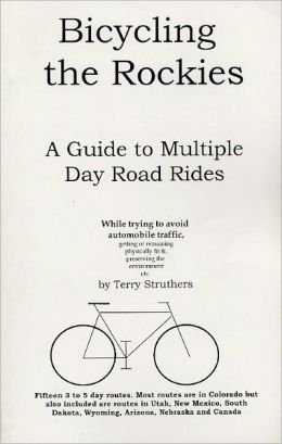 Bicycling the Rockies: A Guide to Multiple-Day Road Rides