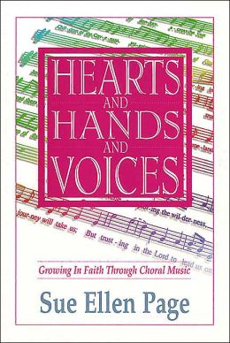 Hearts and Hands and Voices: Growing in Faith Through Choral Music