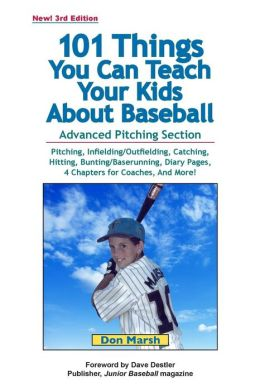 101 Things You Can Teach Your Kids About Baseball
