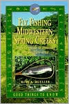 Fly Fishing the Midwest: Angler's Guide to Trouting the Driftless Area